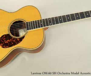 Larrivee OM-60 SH Orchestra Model Acoustic Guitar, 2005
