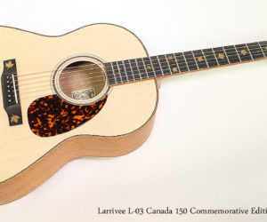 2017 Larrivee L-03 Canada 150 Commemorative Edition