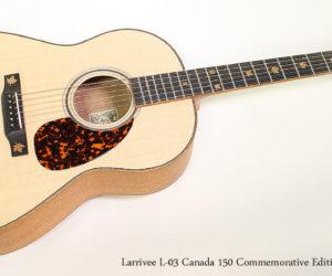 2017 Larrivee L-03 Canada 150 Commemorative Edition