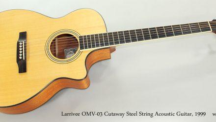 Larrivee-OMV-03-Cutaway-Steel-String-Acoustic-Guitar-1999-Full-Front-View