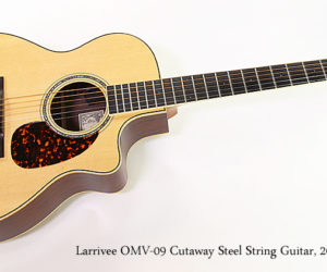 Larrivee OMV-09 Cutaway Steel String Guitar, 2009