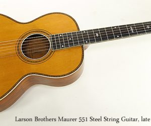 Larson Brothers Maurer 551 Steel String Guitar, late 1920s