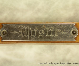 1899 Lyon - Healy Mystic Banjo (consignment)  SOLD