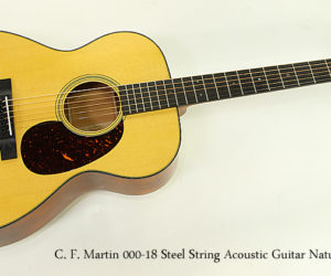 C. F. Martin 000-18 Steel String Acoustic Guitar Natural
