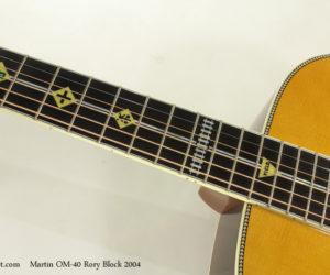 2004 Martin OM-40 Rory Block  SOLD
