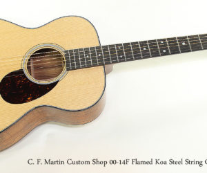 2017 C. F. Martin Custom Shop 00-14F Flamed Koa Steel String Guitar