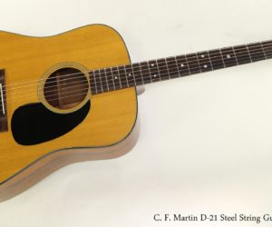 C. F. Martin D-21 Steel String Guitar, 1967