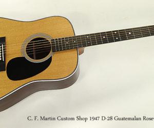 C. F. Martin Custom Shop 1947 D-28 Guatemalan Rosewood