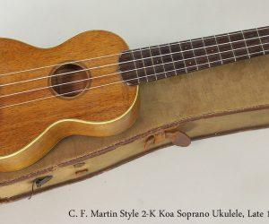 NO LONGER AVAILABLE! Late 1920s C. F. Martin Style 2-K Koa Soprano Ukulele