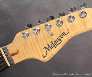 2011 Melancon Pro Artist No Longer Available