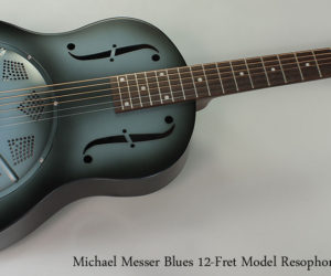 Michael Messer Blues Resophonic Guitars
