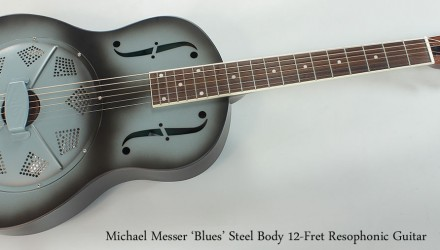 Michael-Messer-Blues-Steel-Body-12-Fret-Resophonic-Guitar-Full-Front-View