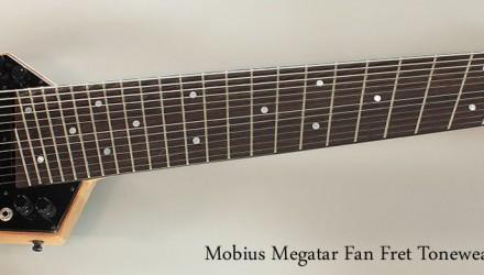 Mobius-Megatar-Fan-Fret-Toneweaver-2011-Full-Front-View
