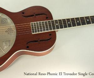 National Reso-Phonic El Trovador Single Cone Guitar