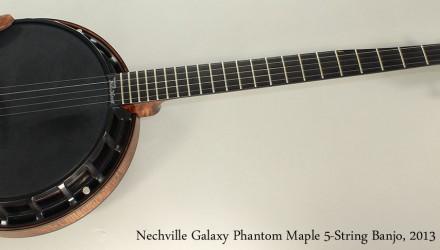 Nechville-Galaxy-Phantom-Maple-5-String-Banjo-2013-Full-Front-View