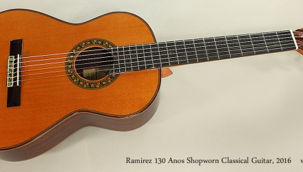 Ramirez-130-Anos-Shopworn-Classical-Guitar-2016-Full-Front-View