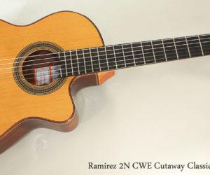 Ramírez 2N CWE Cutaway Classical Guitar