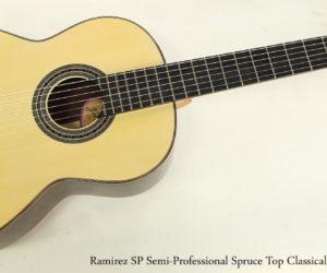 Ramirez SP Semi-Professional Spruce Top Classical Guitar, 2003
