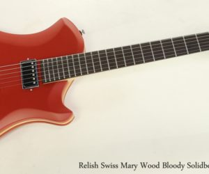 Relish Swiss Mary Wood Bloody Solidbody Guitar, 2018