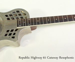 NO LONGER AVAILABLE!!! 2017 Republic Highway 61 Cutaway Resophonic Guitar