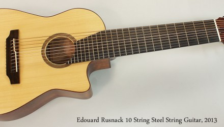 Edouard-Rusnack-10-String-Steel-String-Guitar-2013-Full-Front-View