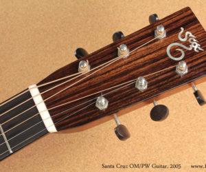 2005 Santa Cruz OM-PW acoustic SOLD