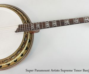 1930 Super Paramount Artists Supreme Tenor Banjo (SOLD)