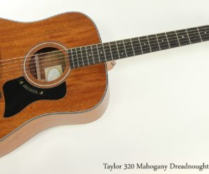 Off the MAP! Taylor 320 Mahogany Dreadnought Guitar, 2013