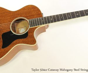 Off the MAP!  Taylor 524ce Cutaway Mahogany Steel String Guitar, 2015