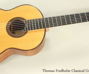 NO LONGER AVAILABLE!!! 2007 Thomas Fredholm Classical Guitar