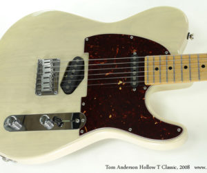 2008 Tom Anderson Hollow T Classic SOLD