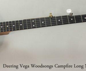 2012 Deering Vega Woodsongs Campfire Long Neck Banjo   SOLD