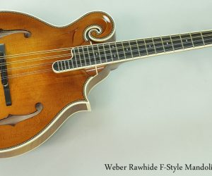 NO LONGER AVAILABLE! 2015 Weber Rawhide F-Style Mandolin