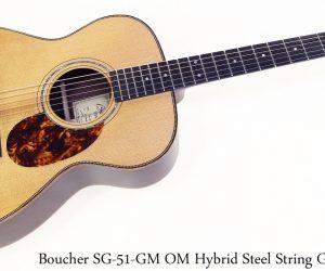 Boucher SG51 GM OM Hybrid Steel String Guitar
