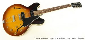 Gibson Memphis ES330 VOS Sunburst, 2013 - The Twelfth Fret