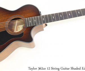Taylor 362ce 12 String Guitar Shaded Edge Burst