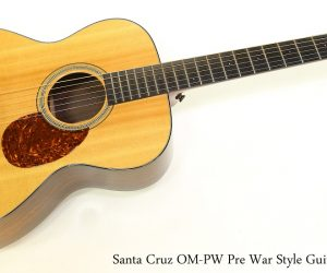 ❌SOLD ❌  Santa Cruz OM-PW Pre War Style Guitar, 2004